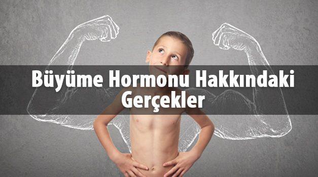 Büyüme Hormonu Hakkındaki Gerçekler